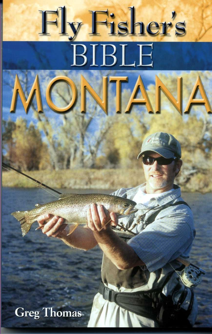 Fly Fishing Bible  Fly Fishing Guides  Fly Fishing Montana Books