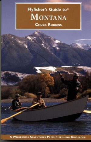 Guide to Montana  Fly Fishing Guides  Fly Fishing Montana Books